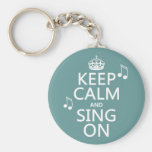 Keep Calm and Sing On - all colours