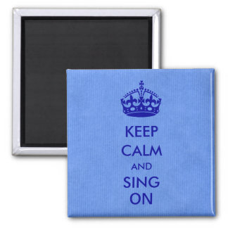 Keep Calm and Sing on Blue Kraft Paper Magnet