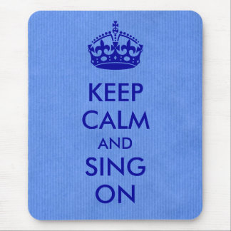 Keep Calm and Sing on Blue Kraft Paper Mouse Pad