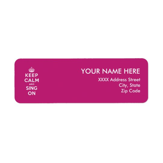 Keep Calm and Sing On Return Address Label