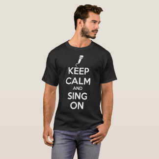 Keep Calm and Sing On Singers Men Black T-Shirt