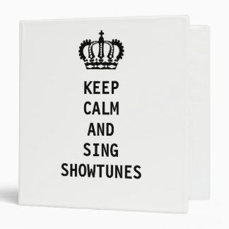 Keep Calm and Sing Showtunes Binder