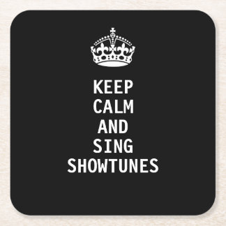 Keep Calm and Sing Showtunes Square Paper Coaster
