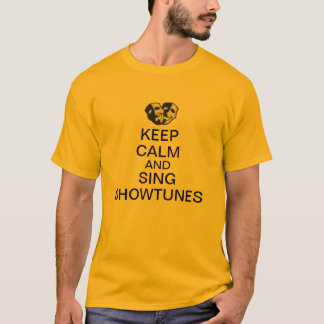Keep Calm and Sing Showtunes T-Shirt