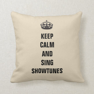 Keep Calm and Sing Showtunes Throw Pillow