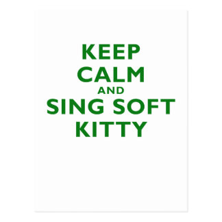 Keep Calm and Sing Soft Kitty Postcard
