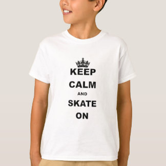 KEEP CALM AND SKATE ON.png T-Shirt
