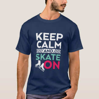 Keep Calm and Skate On T-shirt Ice Skating Sport