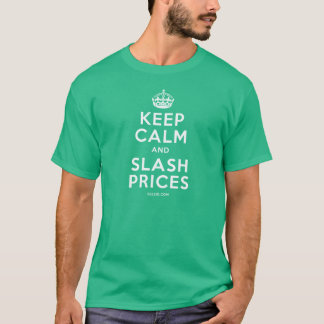 Keep Calm and Slash Prices T-Shirt