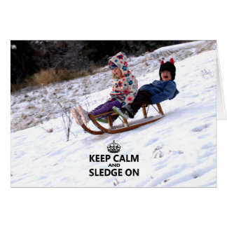 Keep calm and sledge on winter holiday card. card