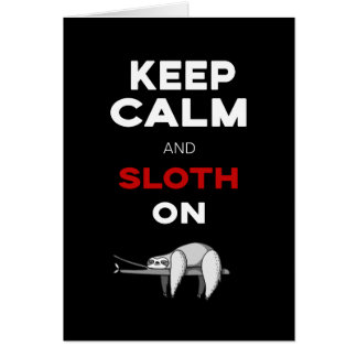 Keep Calm And Sloth On. Sloth Lover. Funny Nerd Card