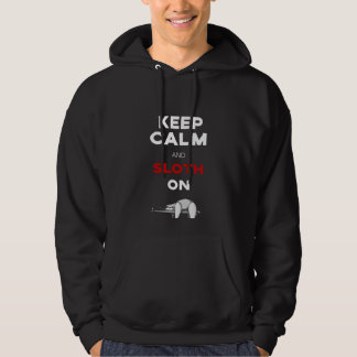 Keep Calm And Sloth On. Sloth Lover. Funny Nerdy Hoodie