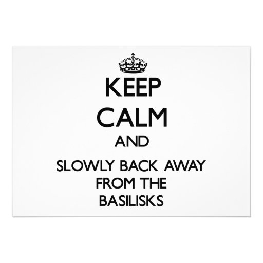 Keep calm and slowly back away from Basilisks Personalized Announcement