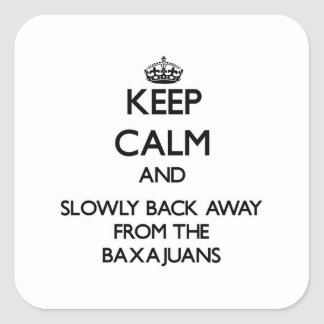 Keep calm and slowly back away from Baxajuans Square Stickers