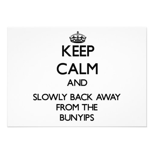 Keep calm and slowly back away from Bunyips Personalized Invite