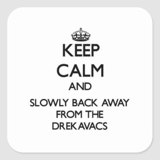Keep calm and slowly back away from Drekavacs Square Stickers
