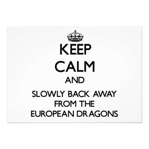 Keep calm and slowly back away from European drago Invitations