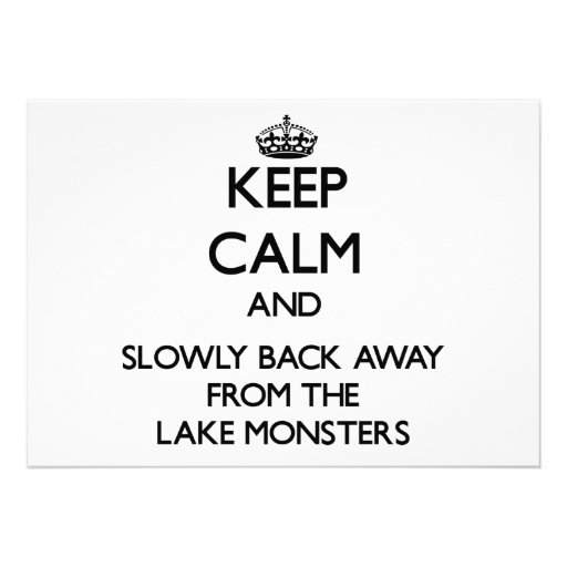 Keep calm and slowly back away from lake monsters personalized invite