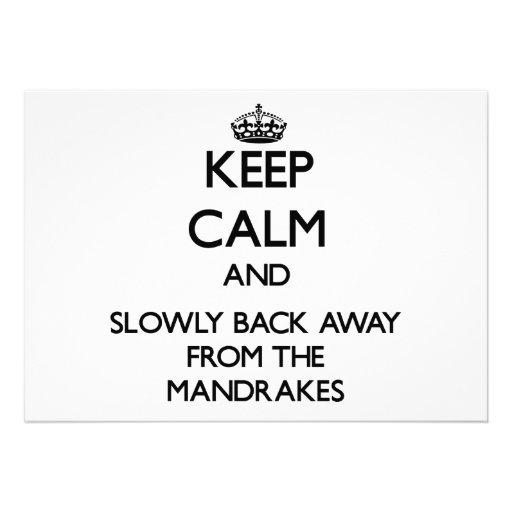 Keep calm and slowly back away from Mandrakes Invites