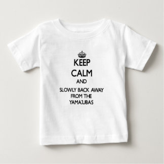 Keep calm and slowly back away from Yama-ubas Tshirts