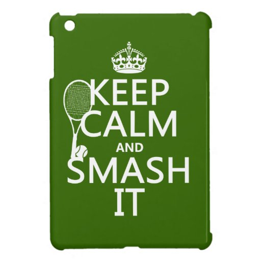 Keep Calm and Smash It (tennis)(any color) iPad Mini Covers