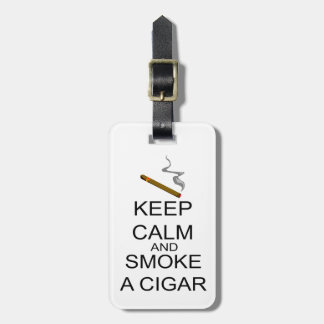 Keep Calm And Smoke A Cigar Luggage Tag