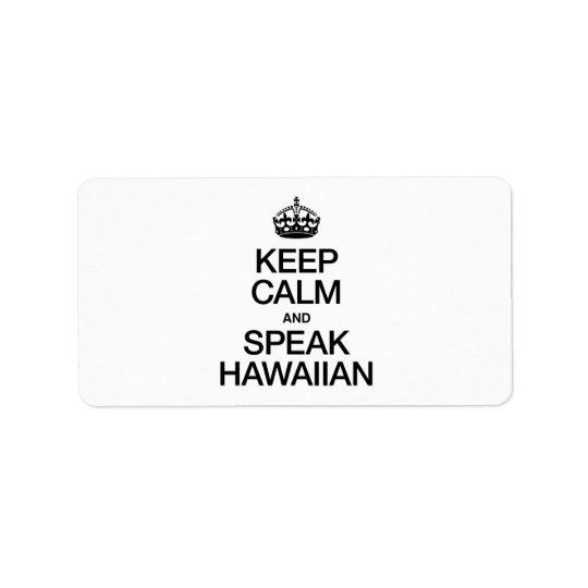KEEP CALM AND SPEAK HAWAIIAN LABEL