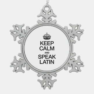 KEEP CALM AND SPEAK LATIN SNOWFLAKE PEWTER CHRISTMAS ORNAMENT