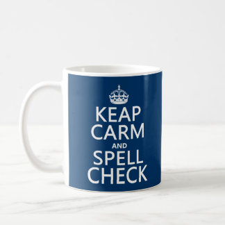 Keep Calm and Spell Check (with errors)(any color) Classic White Coffee Mug