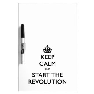 Keep Calm And Start The Revolution Dry-Erase Whiteboards