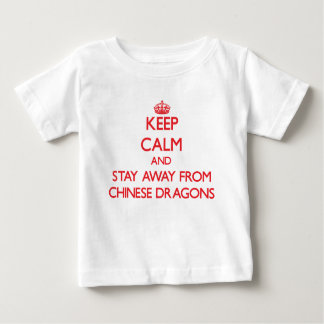 Keep calm and stay away from Chinese dragons Tshirt