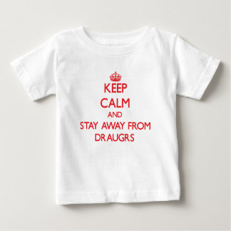Keep calm and stay away from Draugrs Tshirts