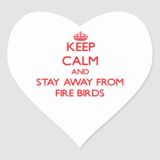 Keep calm and stay away from Fire Birds Sticker
