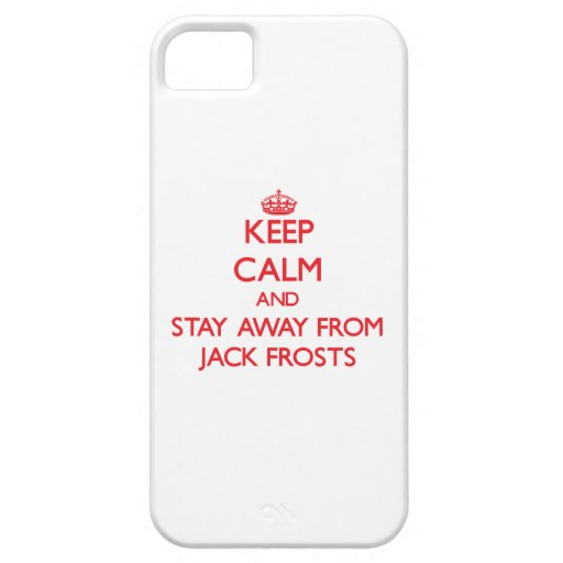 Keep calm and stay away from Jack Frosts iPhone 5 Cases
