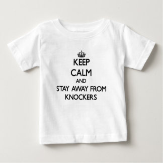 Keep calm and stay away from Knockers T Shirts