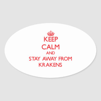 Keep calm and stay away from Krakens Oval Sticker