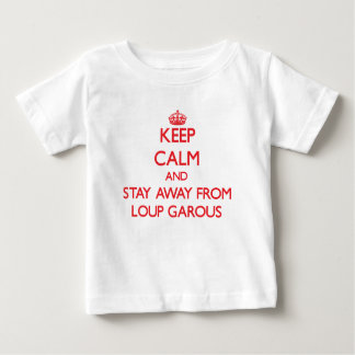 Keep calm and stay away from Loup Garous Tshirts