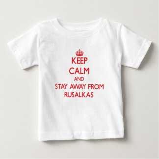 Keep calm and stay away from Rusalkas Tshirts