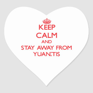 Keep calm and stay away from Yuan-tis Stickers