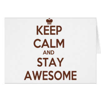 KEEP CALM AND STAY AWESOME CARD