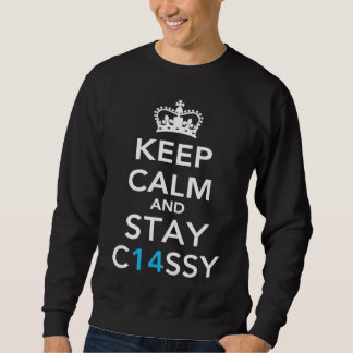 Keep Calm and Stay C14SSY. Sweatshirt