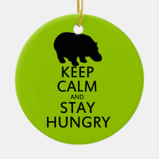 Keep Calm and Stay Hungry Ceramic Ornament