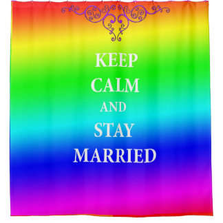 Keep calm and stay married quote Shower Curtain