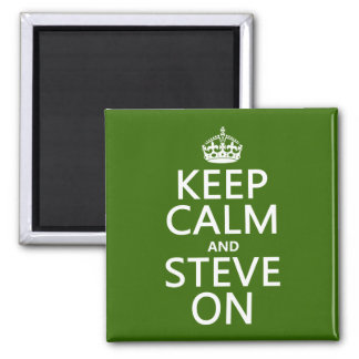 Keep Calm and Steve On (any color) Square Magnet