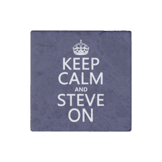 Keep Calm and Steve On Stone Magnet