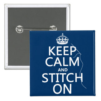 Keep Calm and Stitch On (all colors) Pin