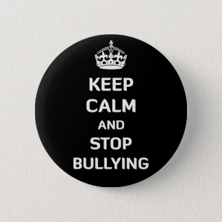 Keep Calm and Stop Bullying 2 Inch Round Button