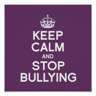 KEEP CALM AND STOP BULLYING PRINT