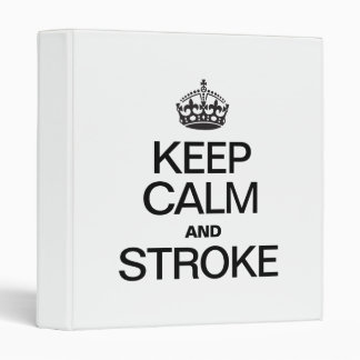 KEEP CALM AND STROKE VINYL BINDER