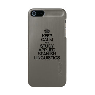 KEEP CALM AND STUDY APPLIED SPANISH LINGUISTICS INCIPIO FEATHER® SHINE iPhone 5 CASE